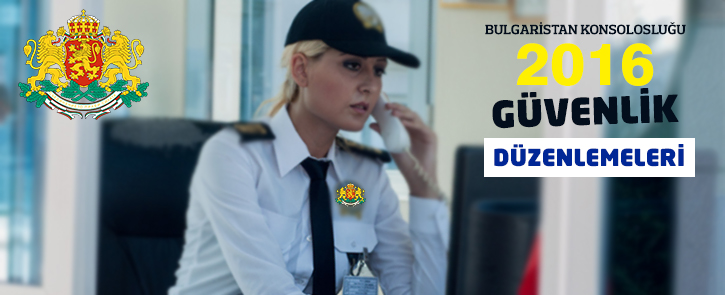 Bulgaristan Konsolosluğu Güvenlik Düzenlemeleri