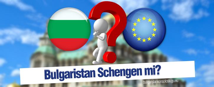 Bulgaristan Schengen mi?