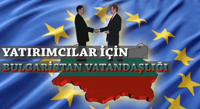 Yatırımcılar İçin Bulgaristan Vatandaşlığı