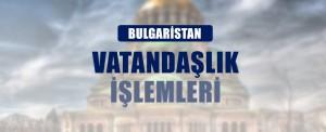 bulgaristan vatandaslik islemlerii 300x122 bulgaristan vatandaslik islemlerii